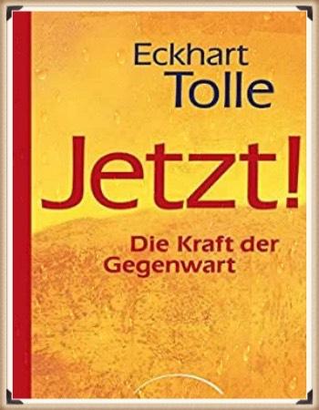 Eckhart Tolle: Jetzt! Die Kraft der Gegenwart