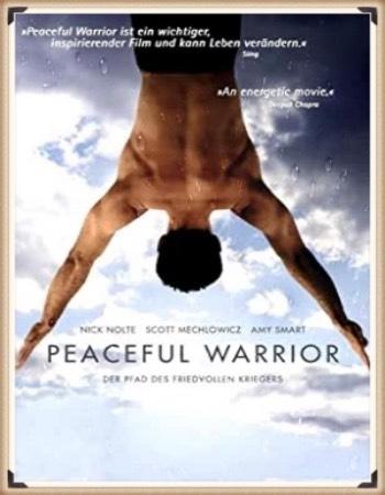 Peaceful Warrior: Der Pfad des friedvollen Krieger