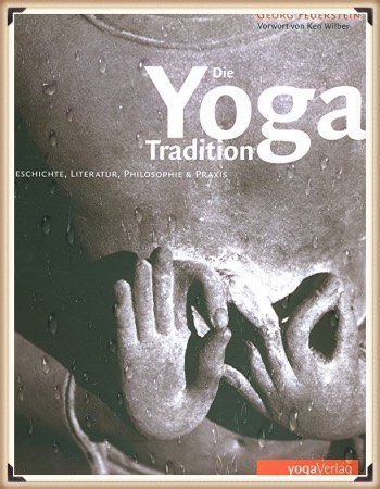 Georg Feuerstein: Die Yoga Tradition
