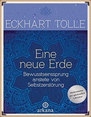 Eckhart Tolle: Eine neue Erde