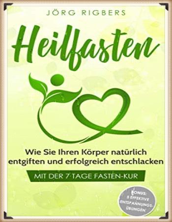 Heilfasten - Entschlackung und Entgiftung