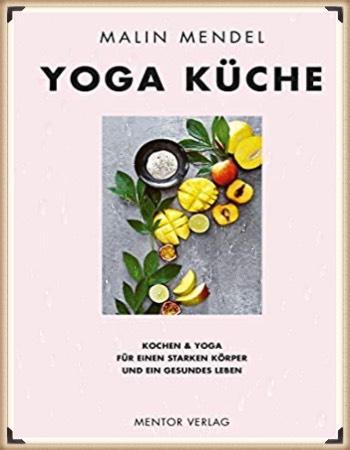 Yoga Küche- Kochen & Yoga