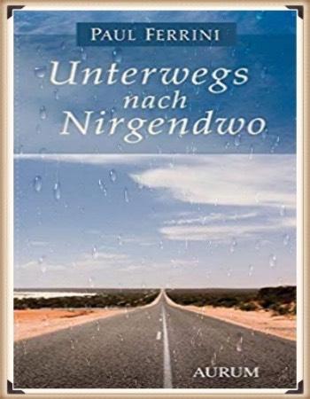 Paul Ferrini: Unterwegs nach Nirgendwo