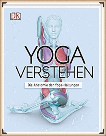 Yoga verstehen- Die Anatomie