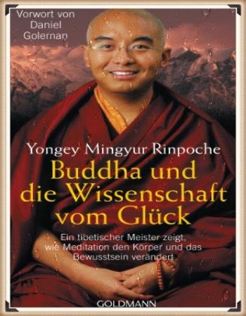 Yongey Mingyur Rinpoche: Buddha und die Wissenschaft vom Glück