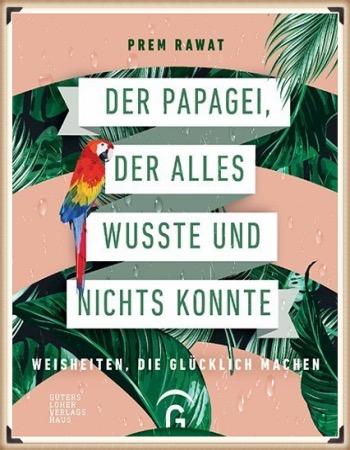 https://achtsamkeit-portal.de/wp-content/uploads/2020/08/Der-Papagei-der-nichts-wusste-und-alles-konnte.jpg
