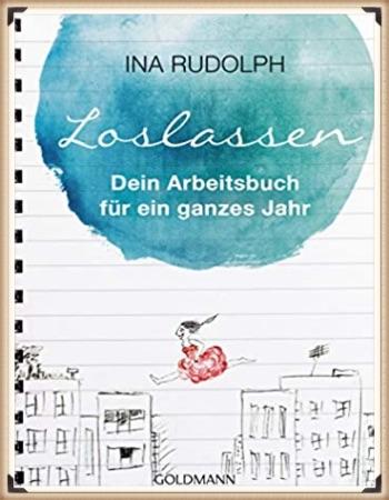 Achtsamkeit Shop: Ina Rudolph: Loslassen