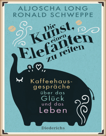 Achtsamkeit Shop A. Long u. R. Schweppe Die Kunst einen Elefanten zu reiten