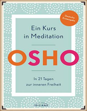 https://achtsamkeit-portal.de/wp-content/uploads/2021/09/Osho-Ein-Kurs-in-Meditation.jpg